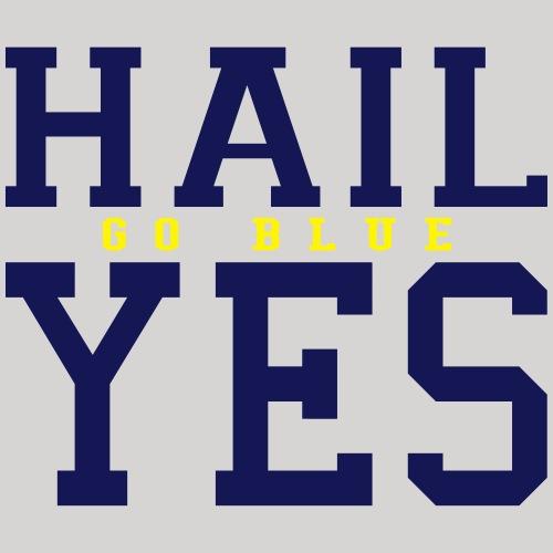 Hail Yes GO BLUE