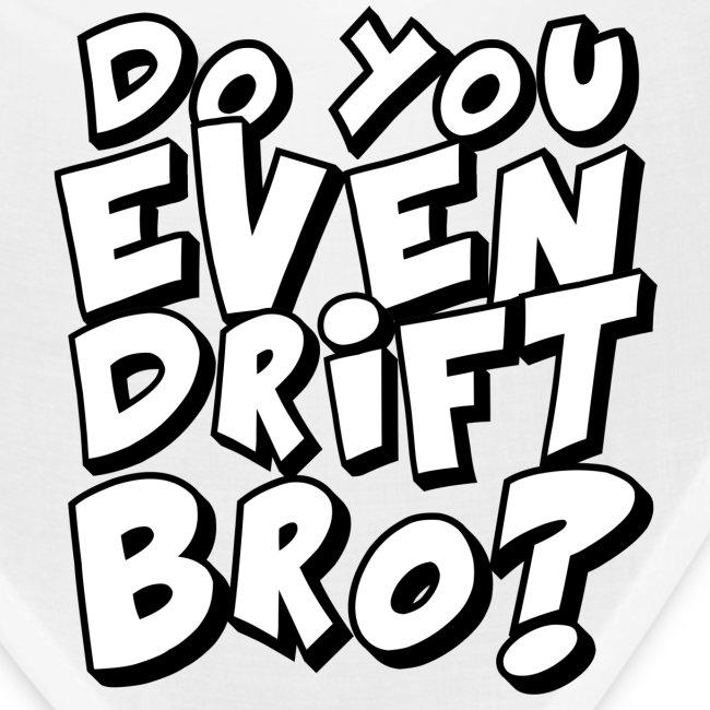 do you even drift bandana