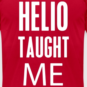 Helio Taught Me T-Shirts - Men's T-Shirt by American Apparel