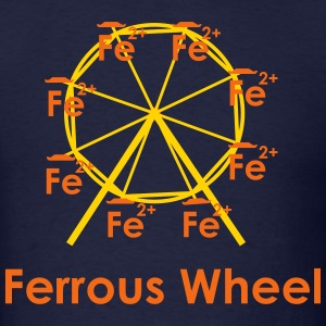 Ferrous Wheel (with text) T-Shirts - Men's T-Shirt