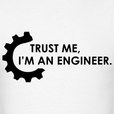 trust me im an engineer 2 T-Shirts