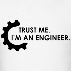 trust me im an engineer 2 T-Shirts - Men's T-Shirt