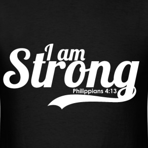 I am strong Philippians 4:13 Bible Verse Quote - Men's T-Shirt