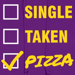 Single / Taken / Pizza - Funny & Cool Statment Hoodies - Women's Hoodie