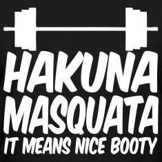 Hakuna Masquata It Means Nice Booty Women's T-Shirts