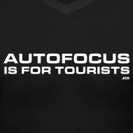 Design ~ Autofocus is for Tourists. Ladies Premium 100% cotton