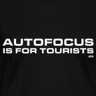 Design ~ Autofocus is for Tourists. Ladies Premium 100% cotton