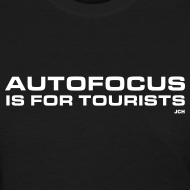 Design ~ Autofocus is for Tourists. Ladies