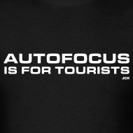 Design ~ Autofocus is for Tourists