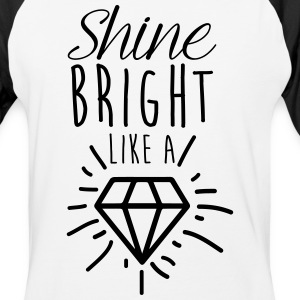 shine bright a diamond T-Shirts - Baseball T-Shirt