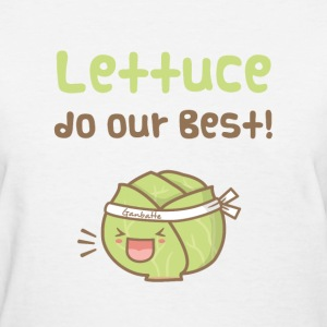 Cute Lettuce Do our Best Women's T-Shirts - Women's T-Shirt