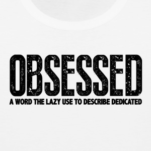 Obessed Gym Motivation Tank Tops - Men's Premium Tank