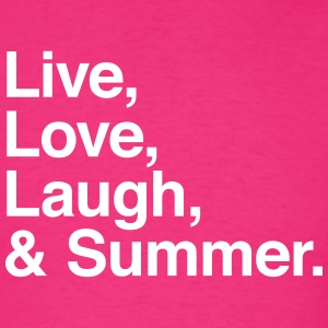 Live Love Laugh and Summer T-Shirts - Men's T-Shirt