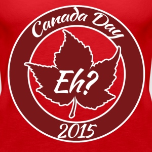 Canada Day eh 2015 - Women's Premium Tank Top