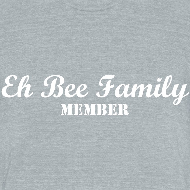 Join The Family! Eh Bee Family Member Tee