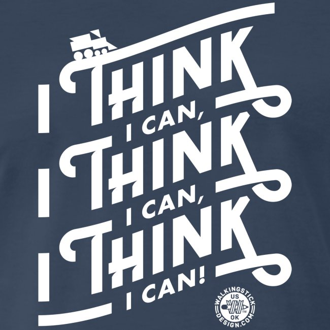 I Think I Can x3 Mens Shirt