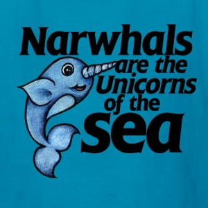 Narwhals are unicorns of the sea - Kids' T-Shirt