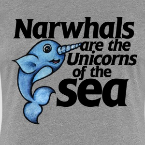Narwhals are unicorns of the sea - Women's Premium T-Shirt