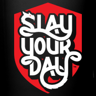 Design ~ Slay Your Day Coffee Mug