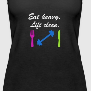 Eat heavy. Lift clean. - Women's Premium Tank Top