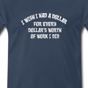 Dollar for Dollar - Men's Premium T-Shirt