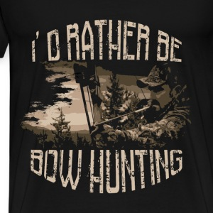 Bow hunting T-Shirt - I'd rather be bow hunting - Men's Premium T-Shirt