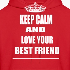 Keep Calm and Love Your Best Friend Hoodie