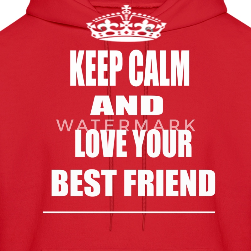 Keep Calm and Love Your Best Friend Hoodie - Men's Hoodie
