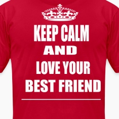 Keep Calm and Love Your Best Friend T Shirt Red