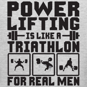 Powerlifting Is Like A Triathlon For REAL Men Tank - Men's Premium Tank