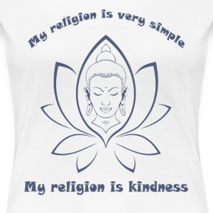 My religion is kindness Women's T-Shirts - Women's Premium T-Shirt