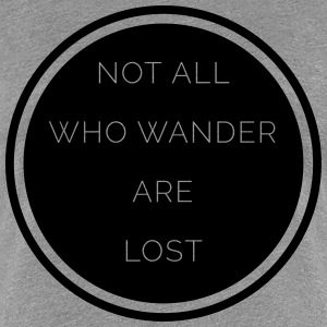 All Who Wander  Women's T-Shirts - Women's Premium T-Shirt