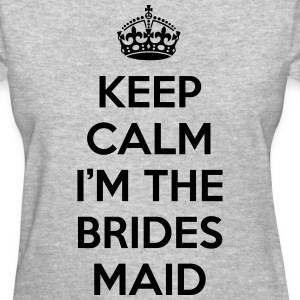 Keep Calm Bridesmaid  T-shirts - T-shirt pour femmes