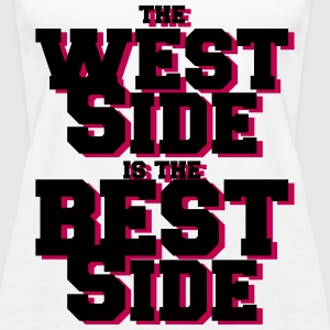 the west side is the best side Tanks - Women's Premium Tank Top