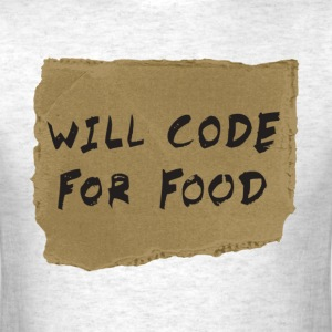 Will Code For Food T-Shirts - Men's T-Shirt