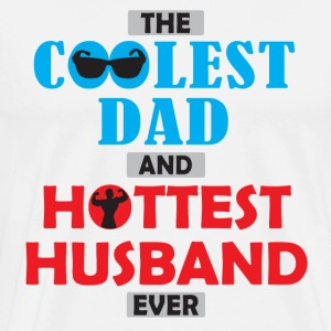 Coolest Dad & Hottest Hubby - Men's Premium T-Shirt