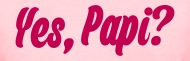 Yes Papi