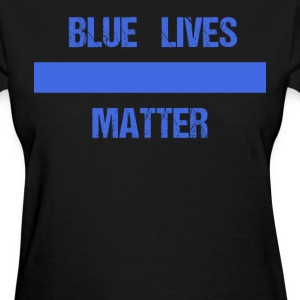 Blue Lives Matter - Women's T-Shirt