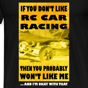 RC Cars T-shirt - If you don't like RC Car racing - Men's Premium T-Shirt