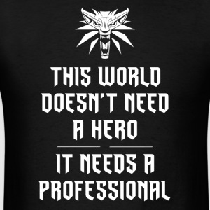 Professional, not a Hero - Men's T-Shirt