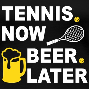 Tennis Now Beer Later Women's T-Shirts - Women's Premium T-Shirt