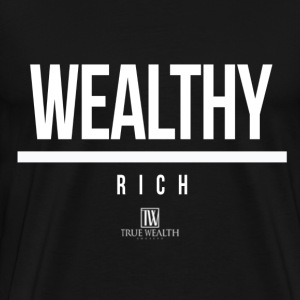Wealthy Over Rich - Men's Premium T-Shirt