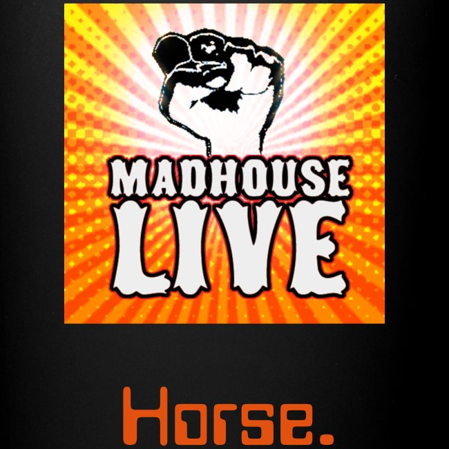 "Madhouse ""Horse."" Mug"