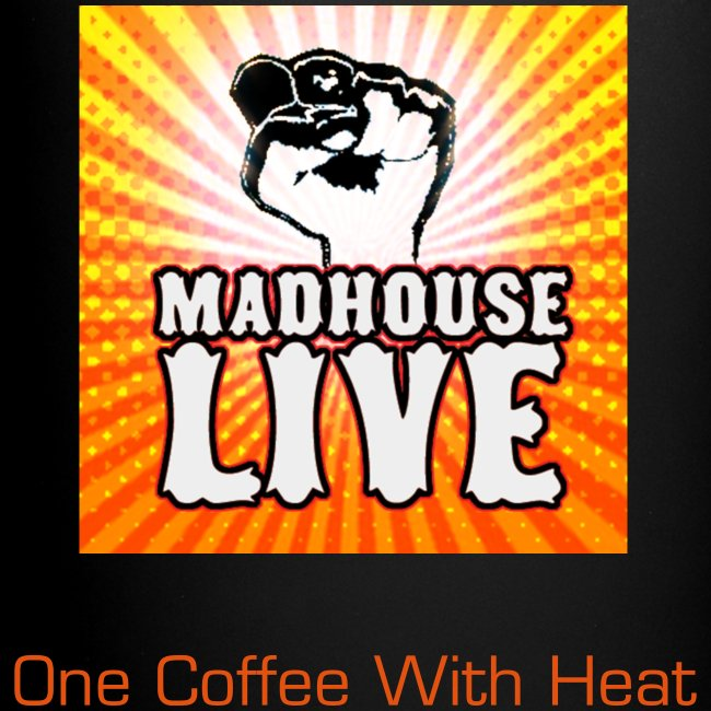 "Madhouse ""One Coffee WIth Heat"" Mug"