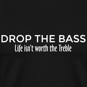 Drop the Bass T-Shirt (Men Black/White) Treble - Men's Premium T-Shirt