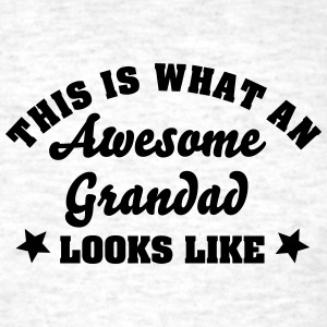 this is what an awesome grandad looks li - Men's T-Shirt