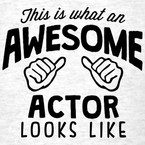 awesome actor looks like - Men's T-Shirt