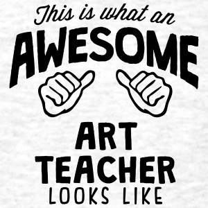 awesome art teacher looks like - Men's T-Shirt