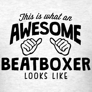awesome beatboxer looks like - Men's T-Shirt