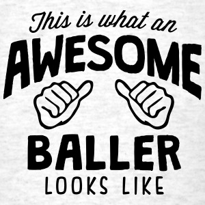 awesome baller looks like - Men's T-Shirt